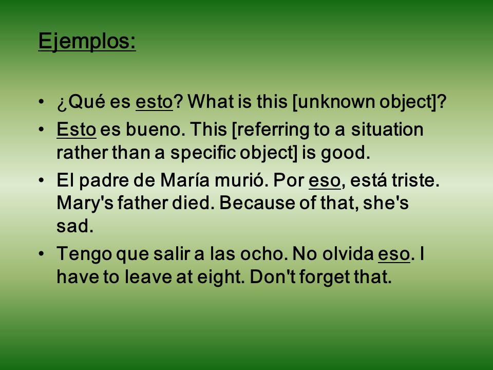 Ejemplos: ¿Qué es esto What is this [unknown object]